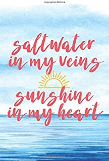 Saltwater In My Veins, Sunshine In My Heart: 6x9 Lined Writing Notebook Journal, 120 Pages - Watercolor Blue Ocean Backgro...