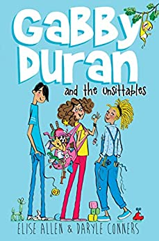 Gabby Duran and the Unsittables by [Elise Allen, Daryle Conners]