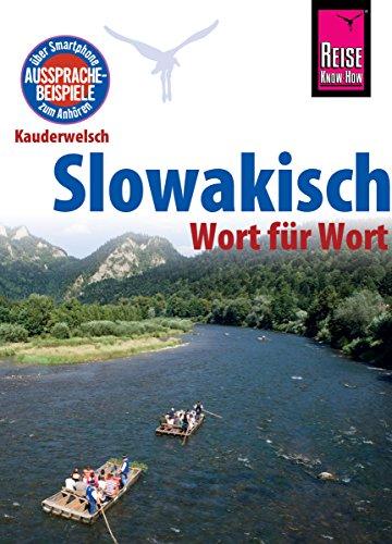 Slowakisch - Wort für Wort: Kauderwelsch-Sprachführer von Reise Know-How