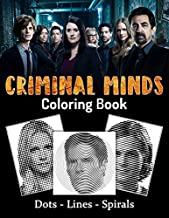 Criminal Minds Dots Lines Spirals Coloring Book: TV Series Spiroglyphics Coloring Books For Adults - New kind of stress re...