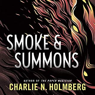 Smoke and Summons     (Numina, Book 1)              By:                                                                                                                                 Charlie N. Holmberg                               Narrated by:                                                                                                                                 Scott Merriman,                                                                                        Lauren Ezzo                      Length: 12 hrs and 1 min     191 ratings     Overall 4.2
