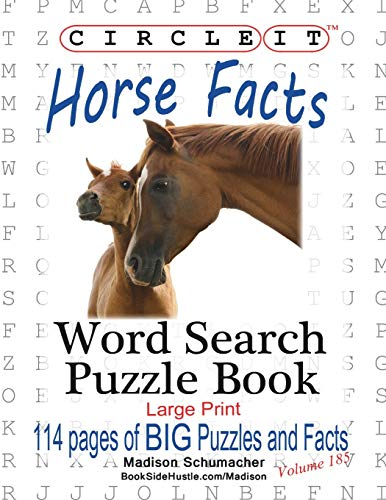 Compare Textbook Prices for Circle It, Horse Facts, Word Search, Puzzle Book  ISBN 9781938625879 by Lowry Global Media LLC,Schumacher, Madison,Schumacher, Mark