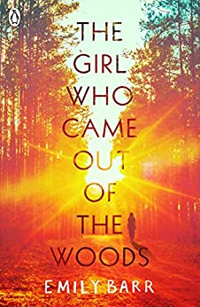 The Girl Who Came Out of the Woods by [Emily Barr]