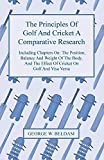 The Principles of Golf and Cricket - A Comparative Research - Including Chapters on:...