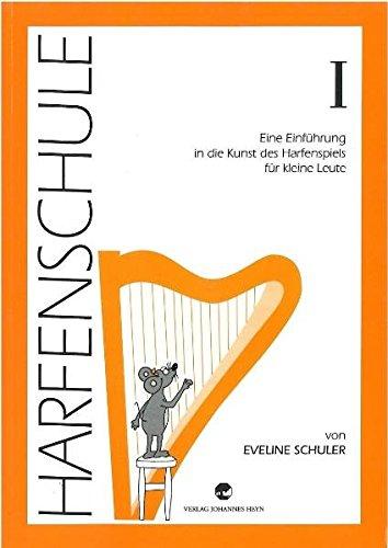 Harfenschule. Eine Einführung in die Kunst des Harfenspiels für kleine Leute