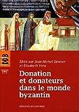 Donation et donateurs dans le monde byzantin - Actes du colloque international de l'Université de Fribourg, 13-15 mars 2008