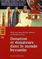 Donation et donateurs dans le monde byzantin