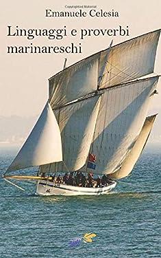 Linguaggi e Proverbi marinareschi (Italian Edition)