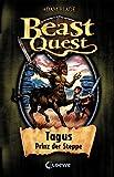 Beast Quest (Band 4) - Tagus, Prinz der Steppe (German Edition)