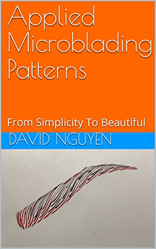 Applied Microblading Patterns: From Simplicity To Beautiful (English Edition)