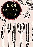 Mes recettes BBQ: Journal de bord barbecue et grillades, livre de vos recettes de barbecue à remplir, notez et perfectionnez vos recettes de BBQ. ... Grand format, 100 pages (French Edition)