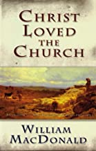 Best christ loved the church william macdonald Reviews