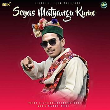 Seyas Matyangu Kumo