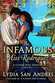 The Infamous Miss Rodriguez: A Ciudad Real Novella by [Lydia San Andres]