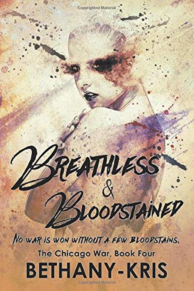 足音火薬復活させるBreathless & Bloodstained (The Chicago War)