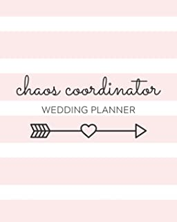 Chaos Coordinator: Wedding Planner: A Complete Planning Guide and Wedding Day Organizer and Resource for New Brides