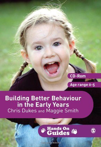 Dukes, C: Building Better Behaviour in the Early Years (Hands on Guides Age Range 0-5)