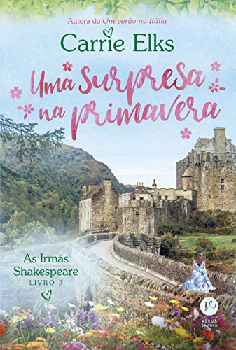 Uma surpresa na primavera (Vol. 3 As Irmãs Shakespeare)