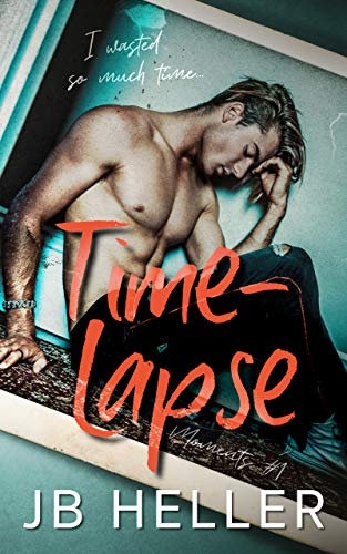 Time-Lapse: A Second-Chance / Opposites Attract Romance (Moments Book 1) (English Edition)