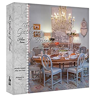 The Gathering of Friends Volume 7 - Entertaining with Simplicity