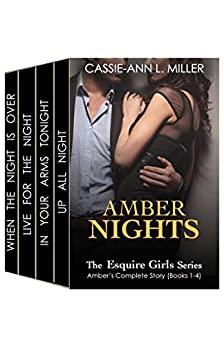 Amber Nights - The Esquire Girls Series - Amber's Story (Books 1, 2, 3 & 4) - Box Set by [Cassie-Ann L. Miller]