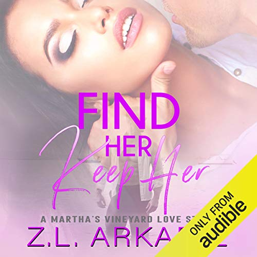 Find Her, Keep Her: A Martha's Vineyard Love Story  By  cover art