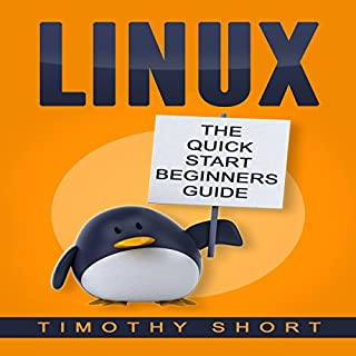 Linux: The Quick Start Beginners Guide cover art