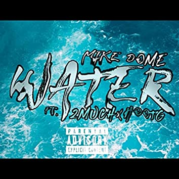 Water (feat. 2much & Hootg)