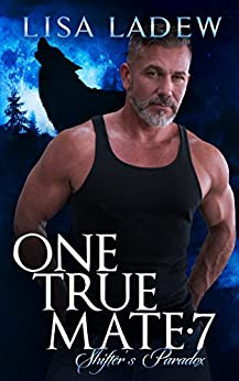 One True Mate 7: Shifter's Paradox by [Lisa Ladew]