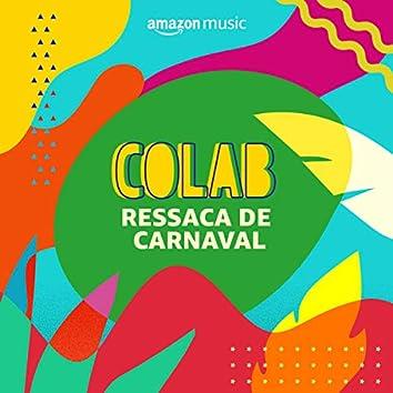 Colab: Ressaca de Carnaval