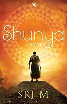 Shunya: A Novel by [Sri M.]