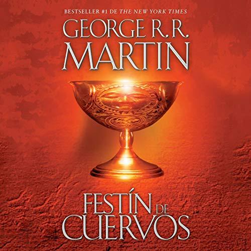 Festín de cuervos [A Feast for Crows] Audiobook By George R.R. Martin cover art