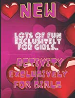 ACTIVITY EXCLUSIVELY FOR GIRLS:: Lots of Fun Coloring Pages For Girls and Kids With Gorgeous Beauty Fashion Style & Other Cute Designs.