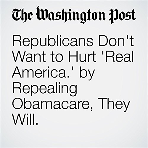 Republicans Don't Want to Hurt 'Real America.' by Repealing Obamacare, They Will. copertina