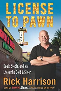 License to Pawn: Deals, Steals, and My Life at the Gold & Silver
