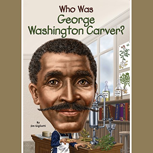 Who Was George Washington Carver? cover art