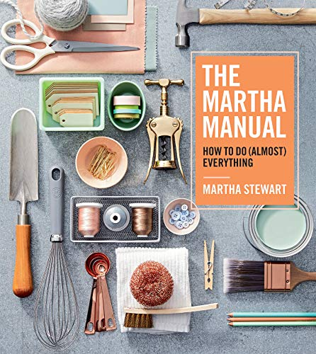 The Martha Manual: How to Do (Al...