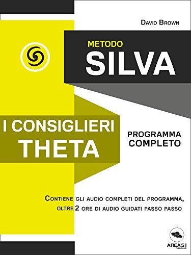 Metodo Silva. I consiglieri Theta: Programma completo