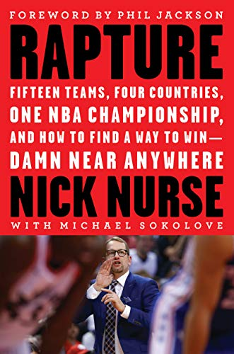 Rapture: Fifteen Teams, Four Countries, One NBA Championship, and How to Find a Way to Win -- Damn Near Anywhere (English Edition)