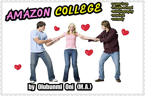 AMAZON COLLEGE: a puppy-love autobiography (Beginning: Two friends argue about her Book 1) (English Edition)