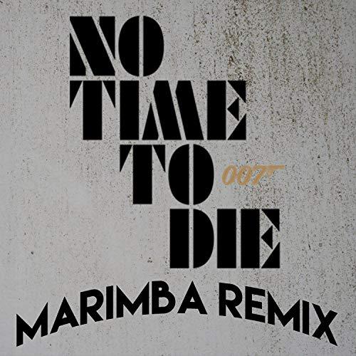 "No Time to Die (Theme from ""James Bond"") [Marimba Remix] - Marimba Man"