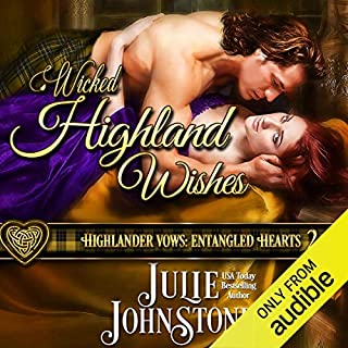 Wicked Highland Wishes     Highlander Vows: Entangled Hearts, Book 2              Written by:                                                                                                                                 Julie Johnstone                               Narrated by:                                                                                                                                 Tim Campbell                      Length: 9 hrs and 29 mins     2 ratings     Overall 5.0