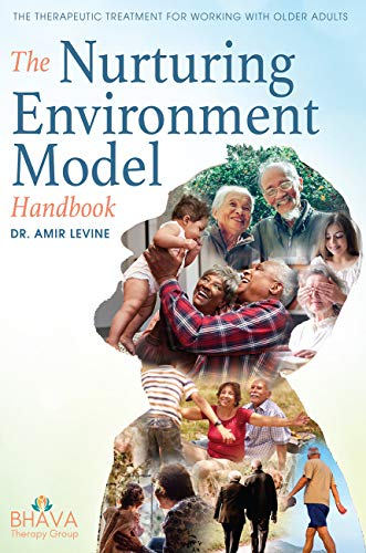 The Nurturing Environment Model Handbook: The Therapeutic Treatment For Working With Older Adults (English Edition)