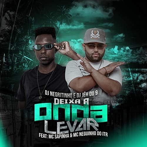 DJ Jéh Du 9 & DJ Negritinho feat. Mc Sapinha & Mc Neguinho do ITR