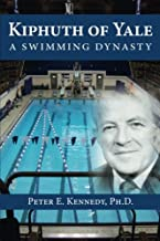 Kiphuth of Yale: A Swimming Dynasty