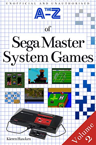 The A-Z of Sega Master System Games: Volume 2 (The A-Z of Retro Gaming) (English Edition)