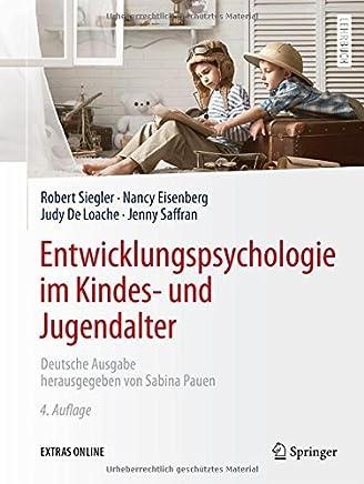 Entwicklungspsychologie im Kindes- und Jugendalter (German Edition) by Robert Siegler Nancy Eisenberg Judy DeLoache Jenny Saffran(2016-05-30)