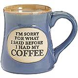 Burton & Burton I'm Sorry for What I Said Hand Painted Coffee Mug, 18 oz, Blue