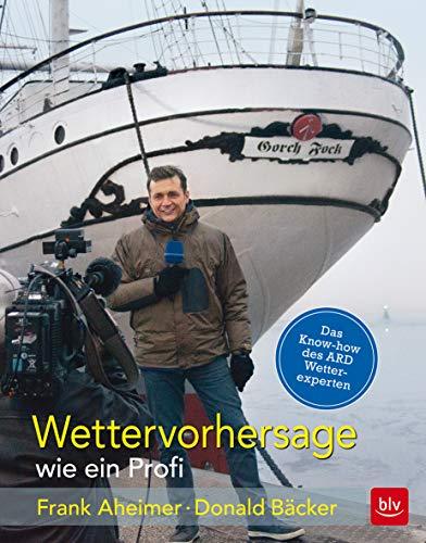 Wettervorhersage wie ein Profi: Donald Bäcker