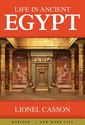B4W Book] Free Download Life in Ancient Egypt By Lionel